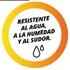 Resistente al agua, a la humedad y al sudor
